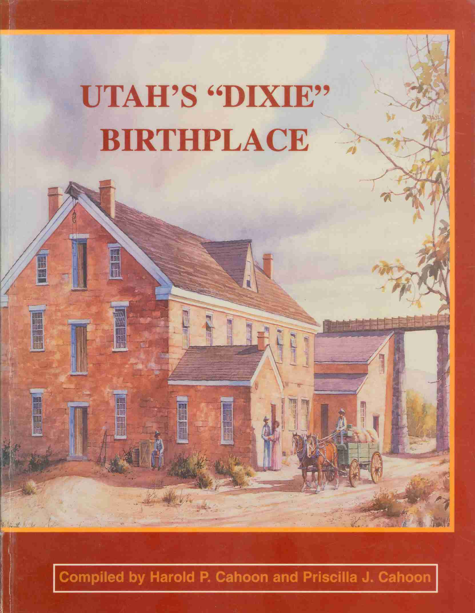 Book Quot Utah S Dixie Birthplace Quot Compiled By Harold P